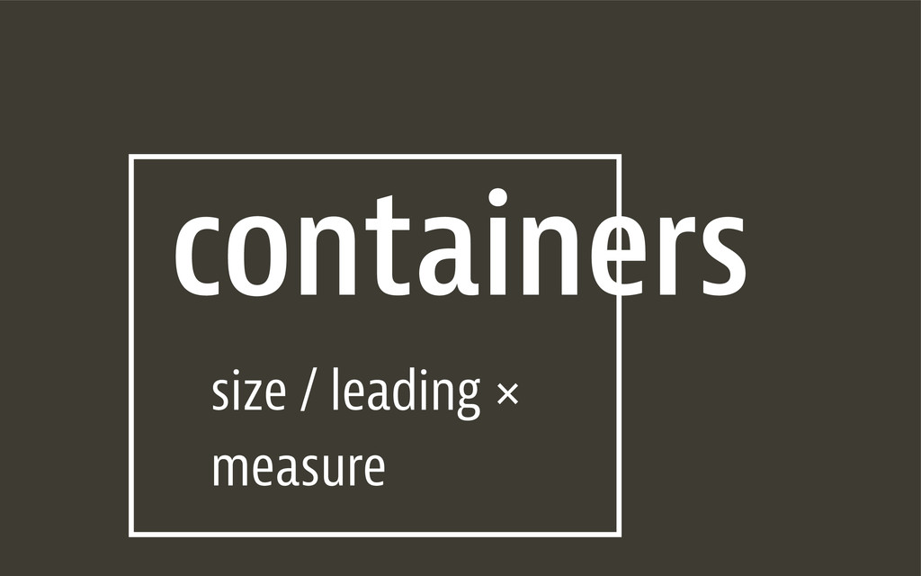 containers size / leading × measure