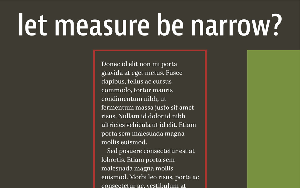 let measure be narrow? Donec id elit non mi por...