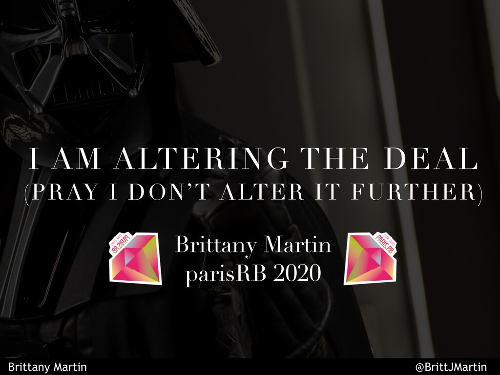 I AM ALTERING THE DEAL (PRAY I DON'T ALTER IT F...