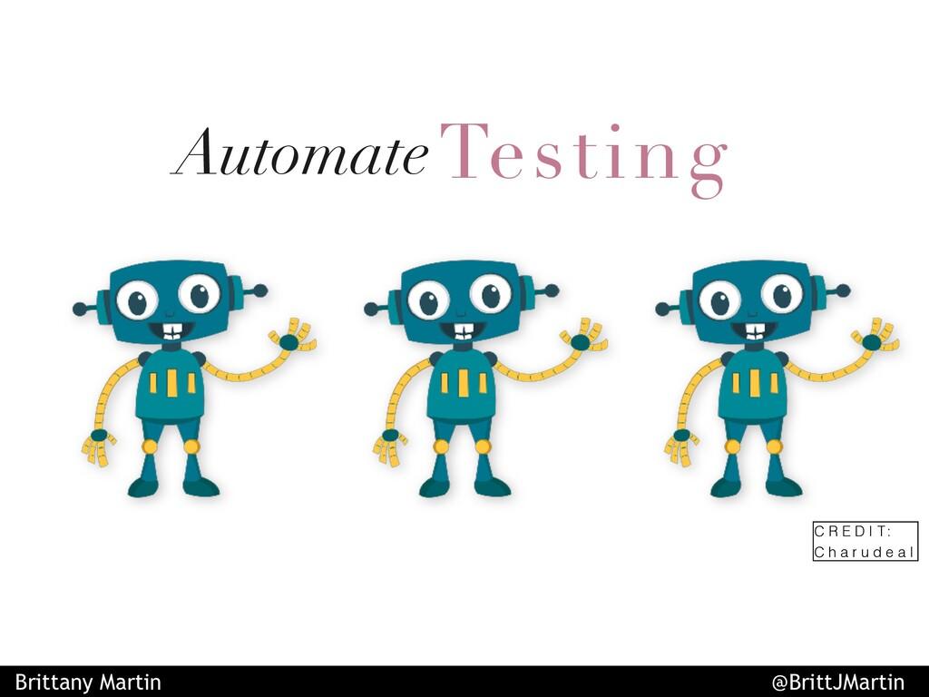 AutomateTesting C R E D I T : C h a r u d e a l...
