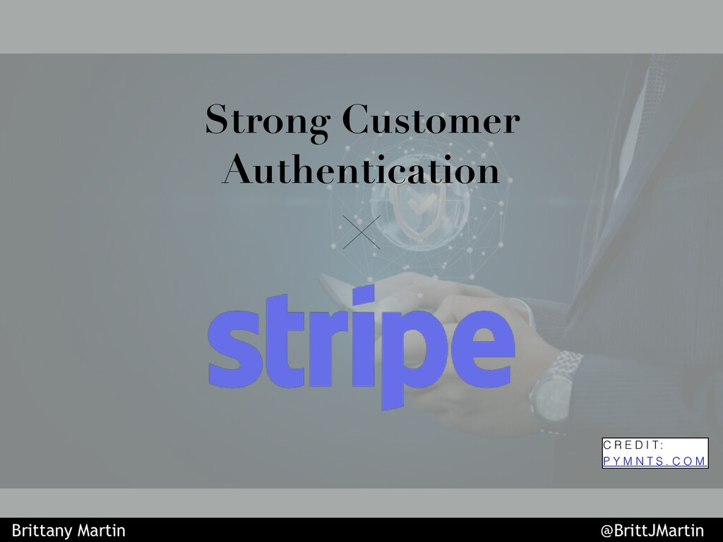 Strong Customer Authentication C R E D I T : P ...