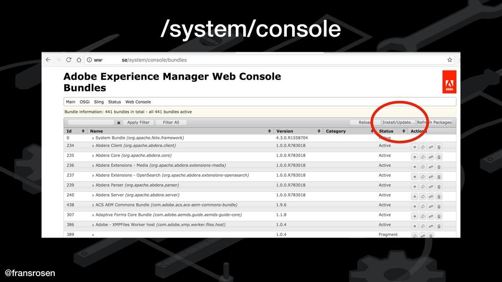 @fransrosen /system/console