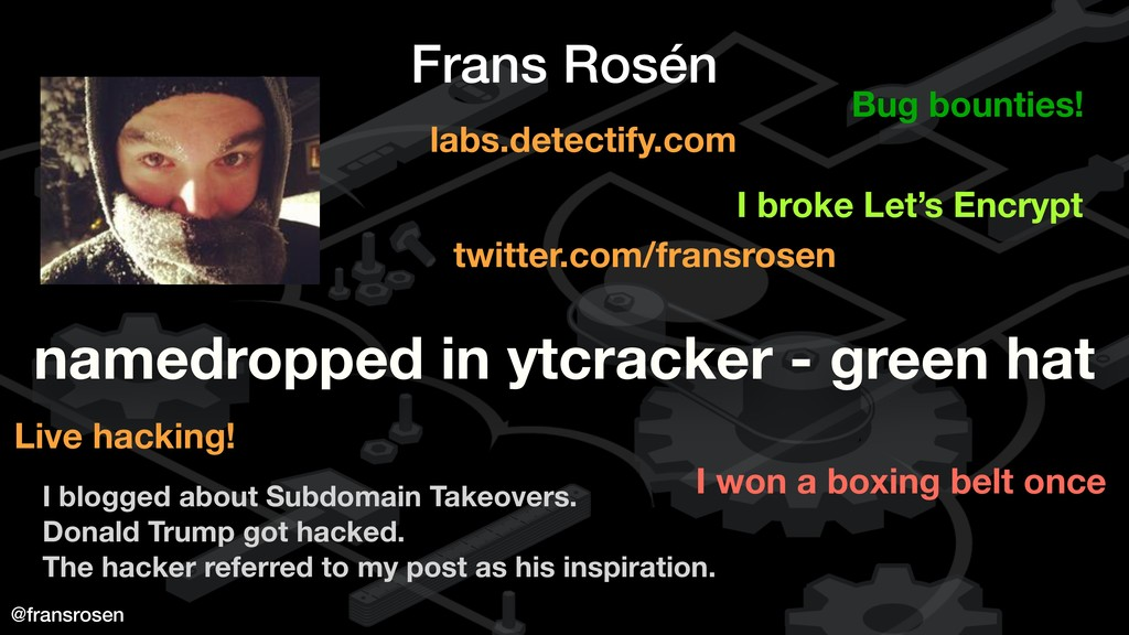 @fransrosen Frans Rosén Bug bounties! labs.dete...