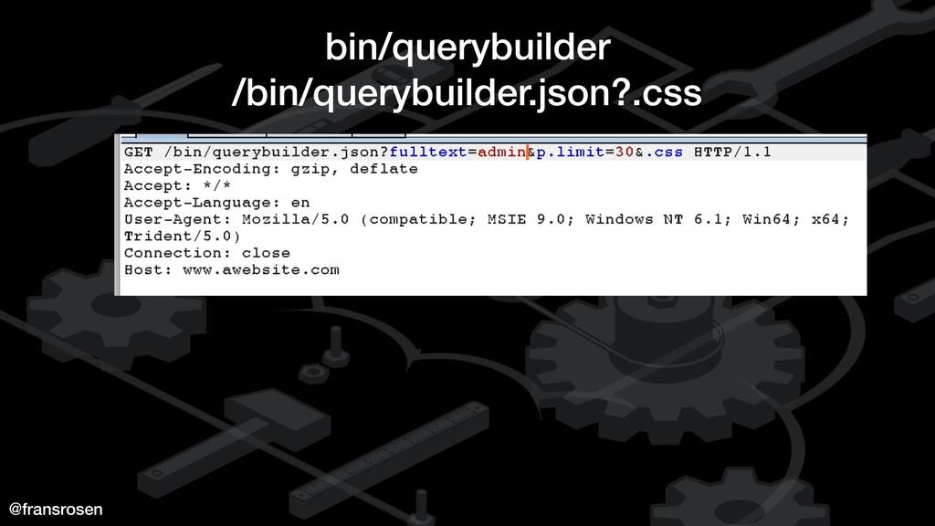 @fransrosen bin/querybuilder /bin/querybuilder....