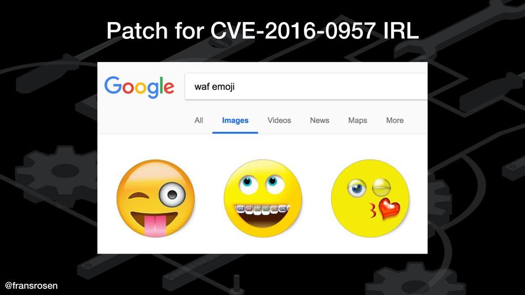 @fransrosen Patch for CVE-2016-0957 IRL