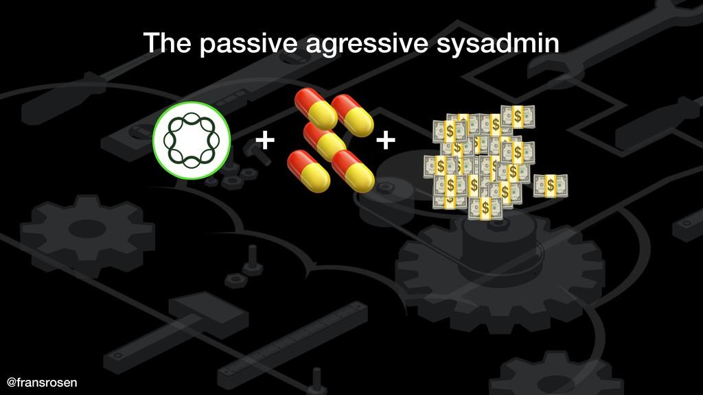 @fransrosen The passive agressive sysadmin     ...