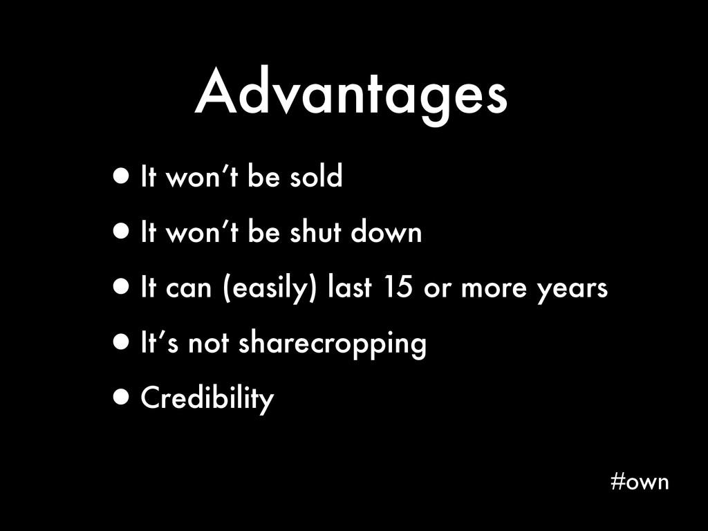 Advantages #own •It won't be sold •It won't be ...