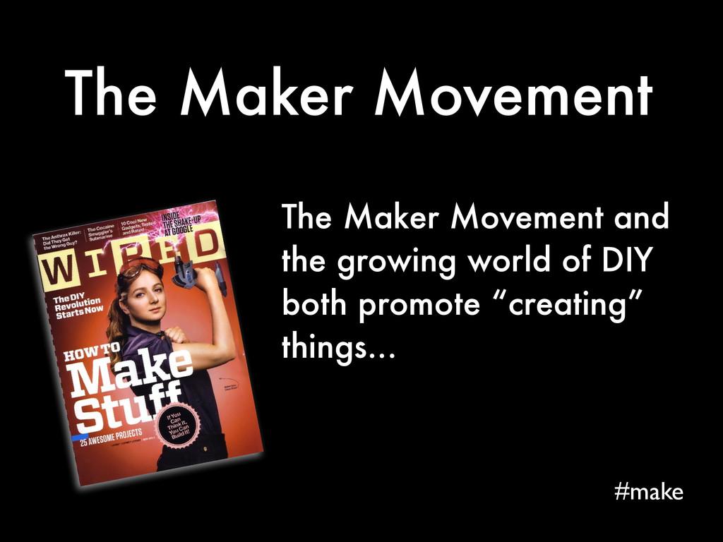 The Maker Movement The Maker Movement and the g...