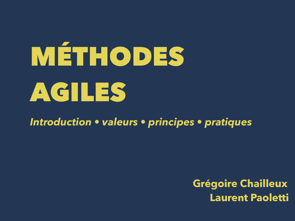 MÉTHODES AGILES Introduction • valeurs • princi...