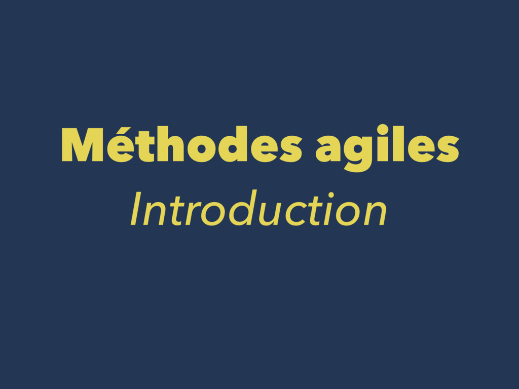 Méthodes agiles Introduction