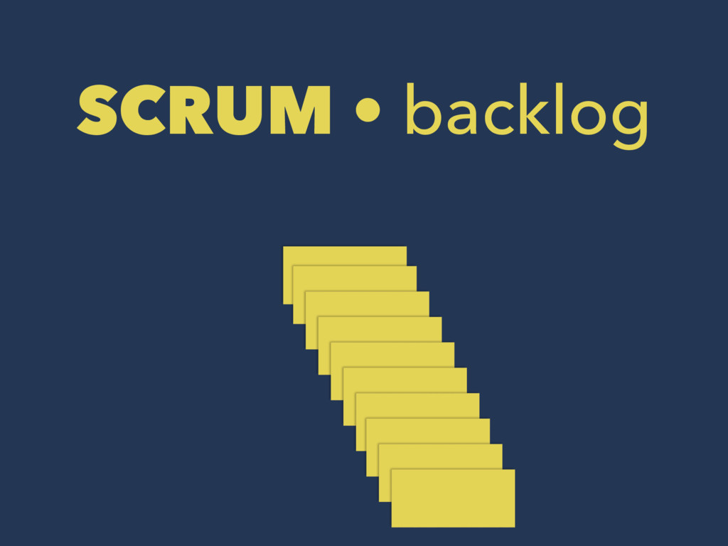 SCRUM • backlog