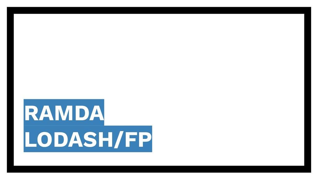 RAMDA LODASH/FP