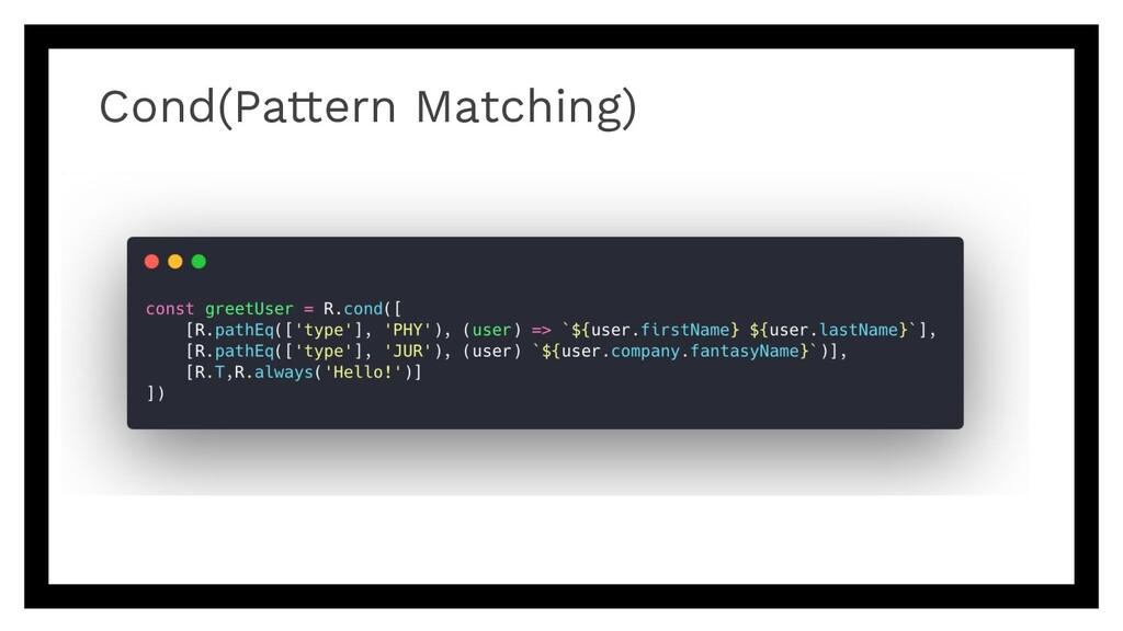 Cond(Pattern Matching)