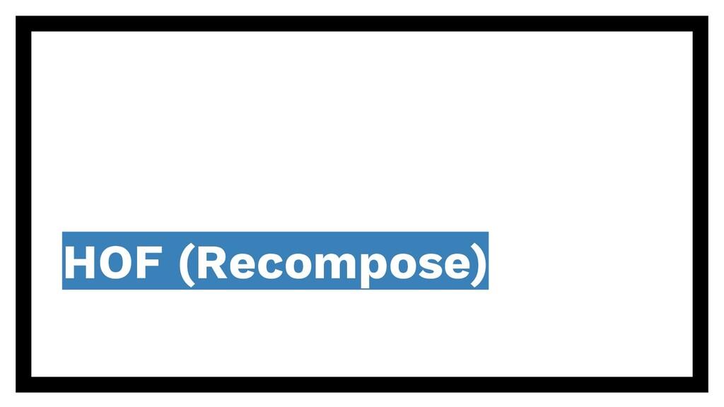 HOF (Recompose)