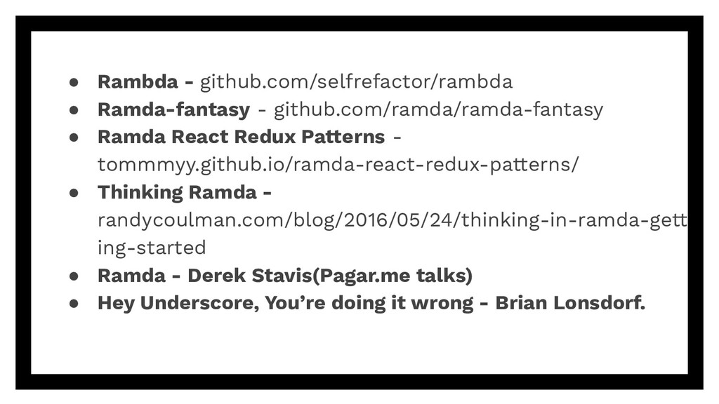 ● Rambda - github.com/selfrefactor/rambda ● Ram...
