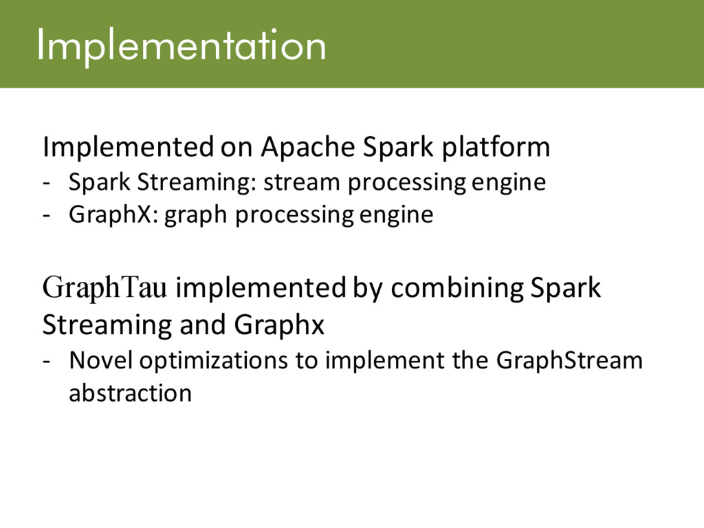 Implementation Implemented on Apache Spark plat...