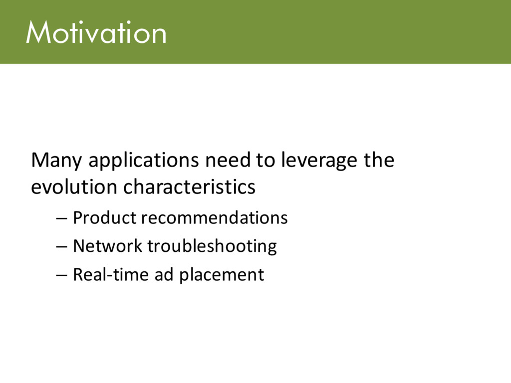 Motivation Many applications need to leverage t...
