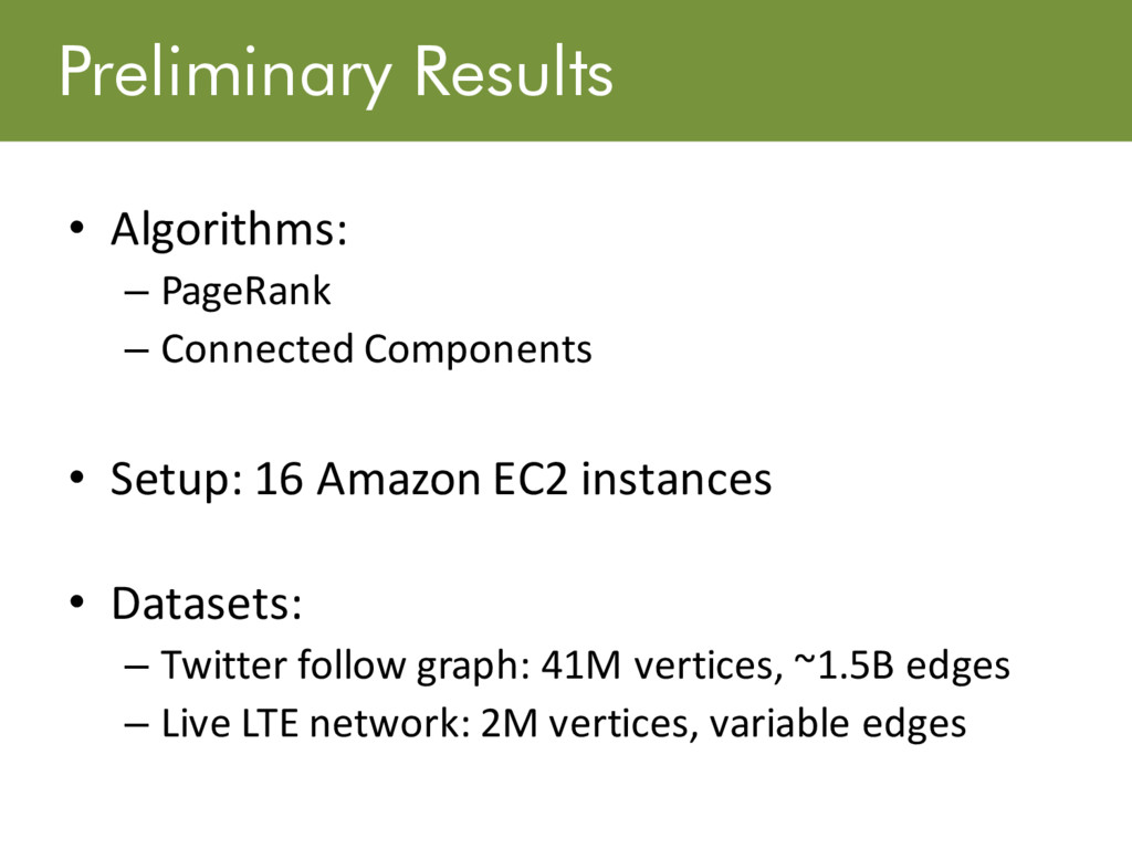 Preliminary Results • Algorithms: – PageRank – ...