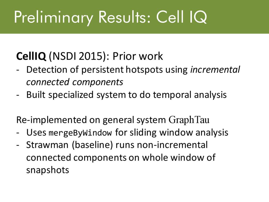 Preliminary Results: Cell IQ CellIQ (NSDI 2015)...