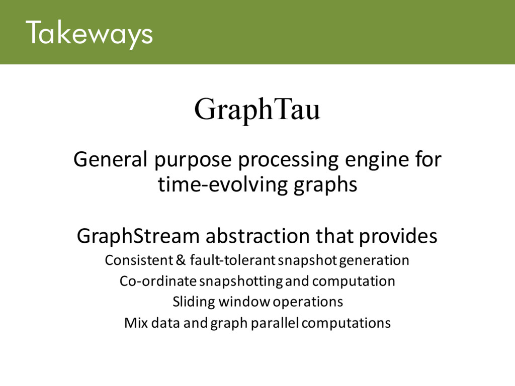 Takeways GraphTau General purpose processing en...