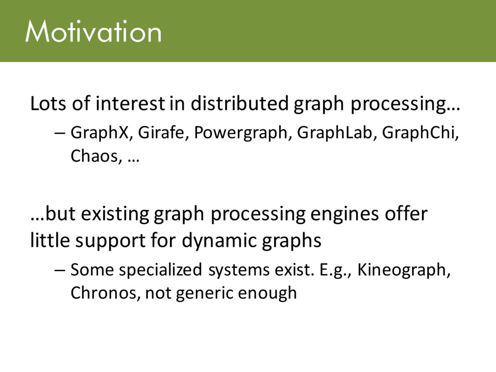 Motivation Lots of interest in distributed grap...