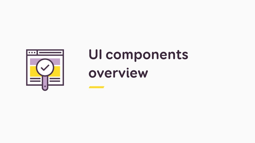 UI components overview