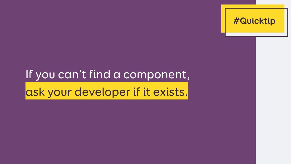 If you can't find a component,