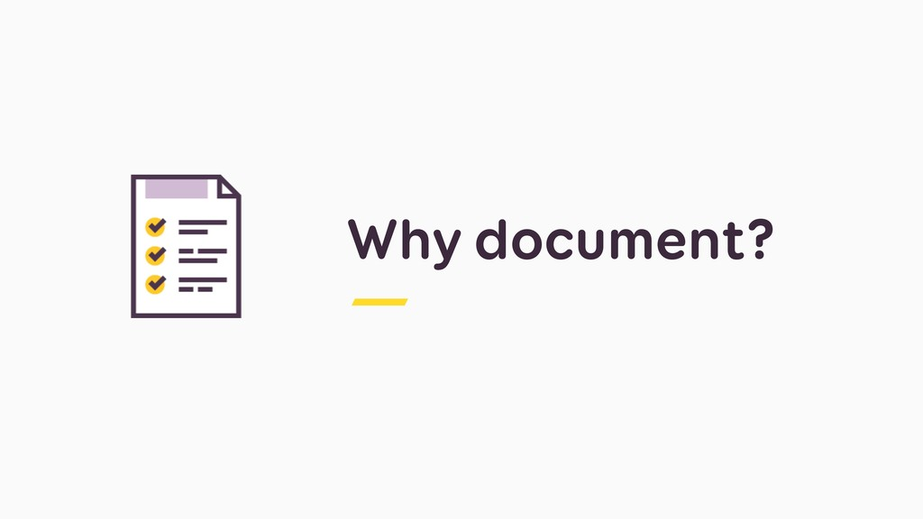 Why document?