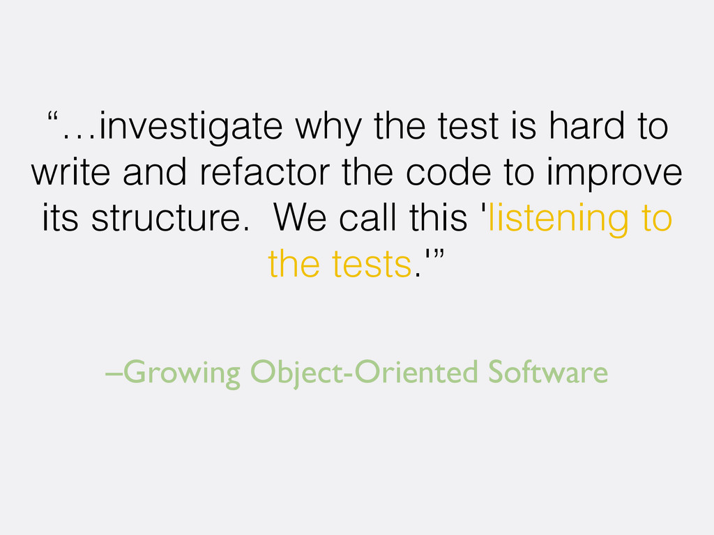 "–Growing Object-Oriented Software ""…investigate..."