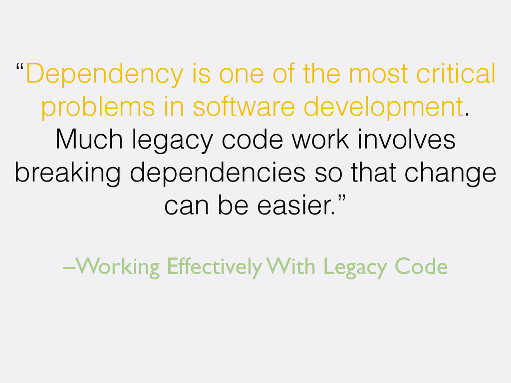 "–Working Effectively With Legacy Code ""Dependen..."