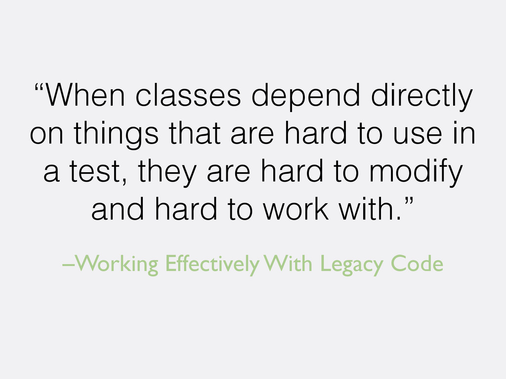 "–Working Effectively With Legacy Code ""When cla..."