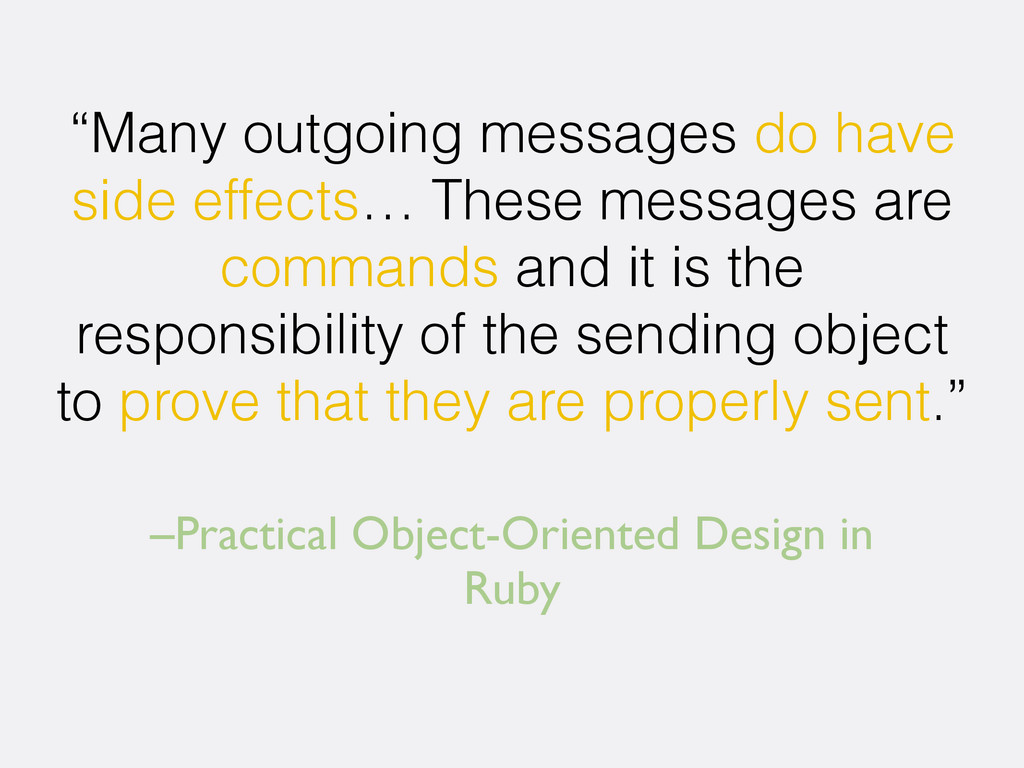"–Practical Object-Oriented Design in Ruby ""Many..."