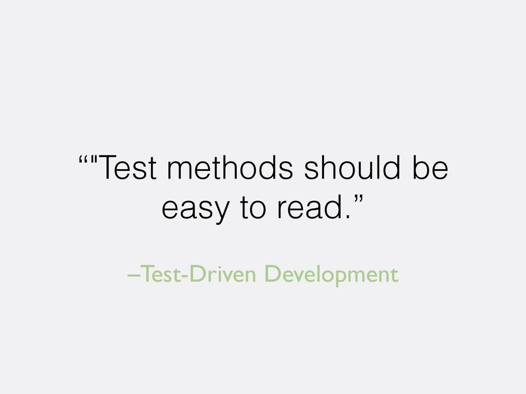 "–Test-Driven Development """"Test methods should ..."