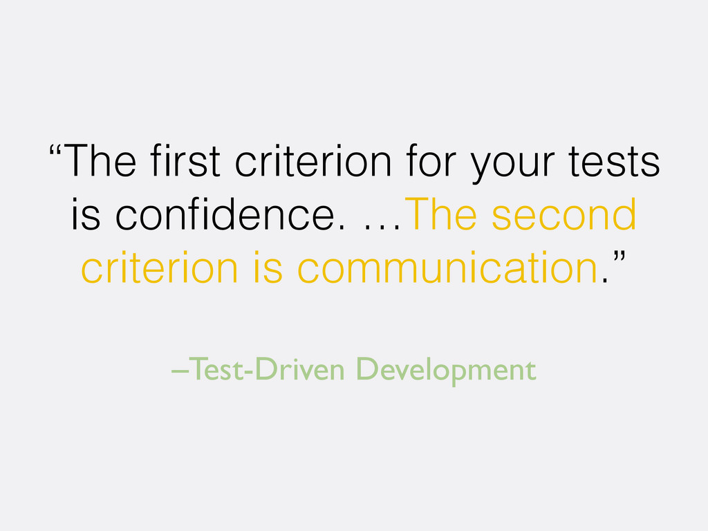 "–Test-Driven Development ""The first criterion fo..."