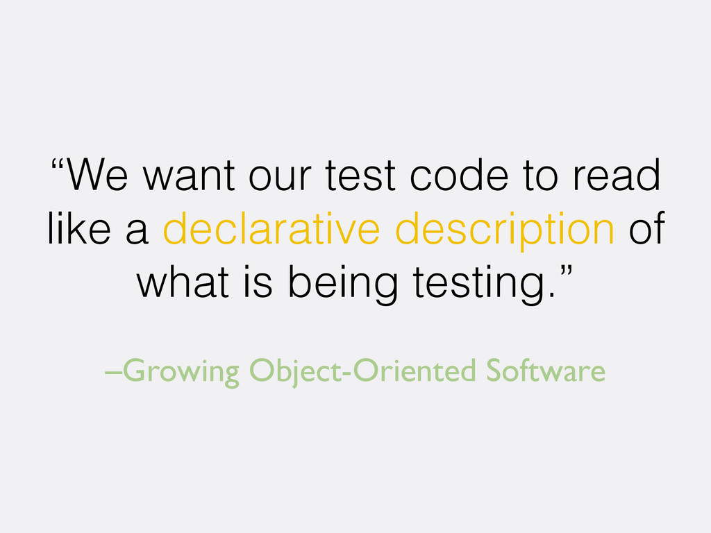 "–Growing Object-Oriented Software ""We want our ..."