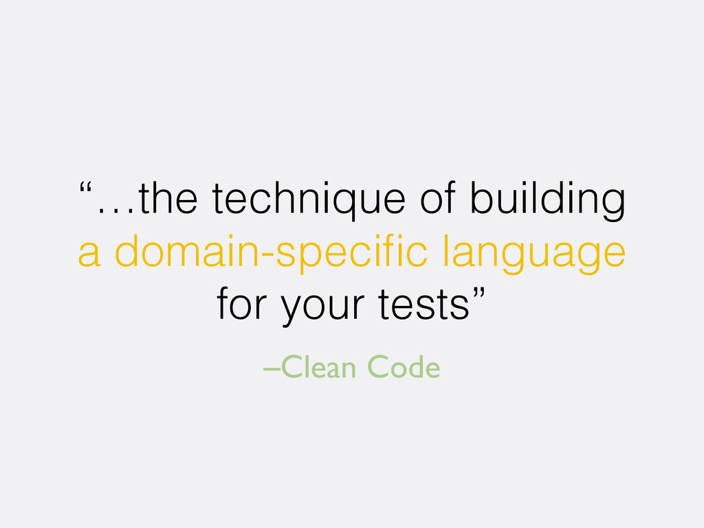 "–Clean Code ""…the technique of building a domai..."