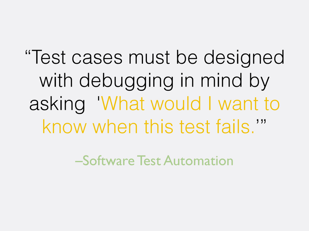"–Software Test Automation ""Test cases must be d..."