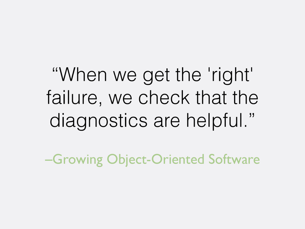 "–Growing Object-Oriented Software ""When we get ..."