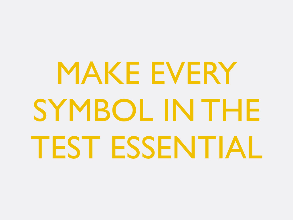 MAKE EVERY SYMBOL IN THE TEST ESSENTIAL