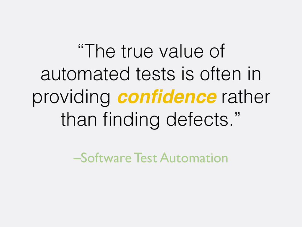 "–Software Test Automation ""The true value of au..."
