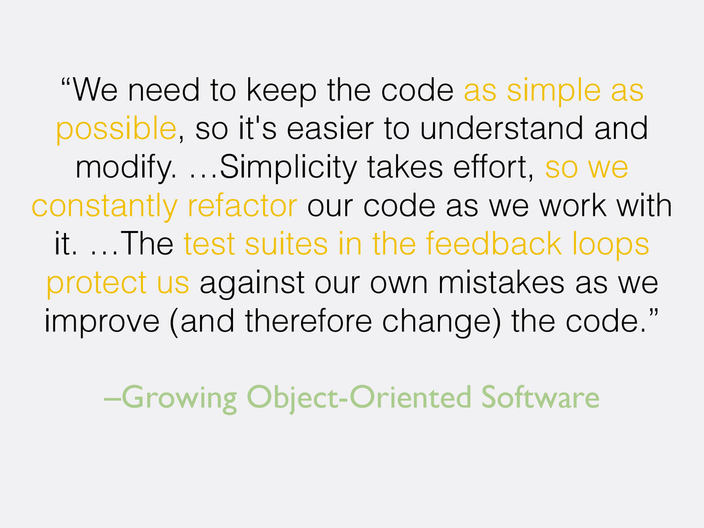 "–Growing Object-Oriented Software ""We need to k..."