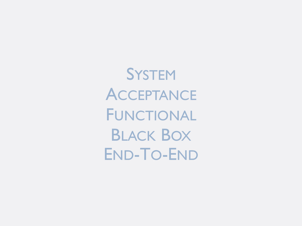 SYSTEM ACCEPTANCE FUNCTIONAL BLACK BOX END-TO-E...