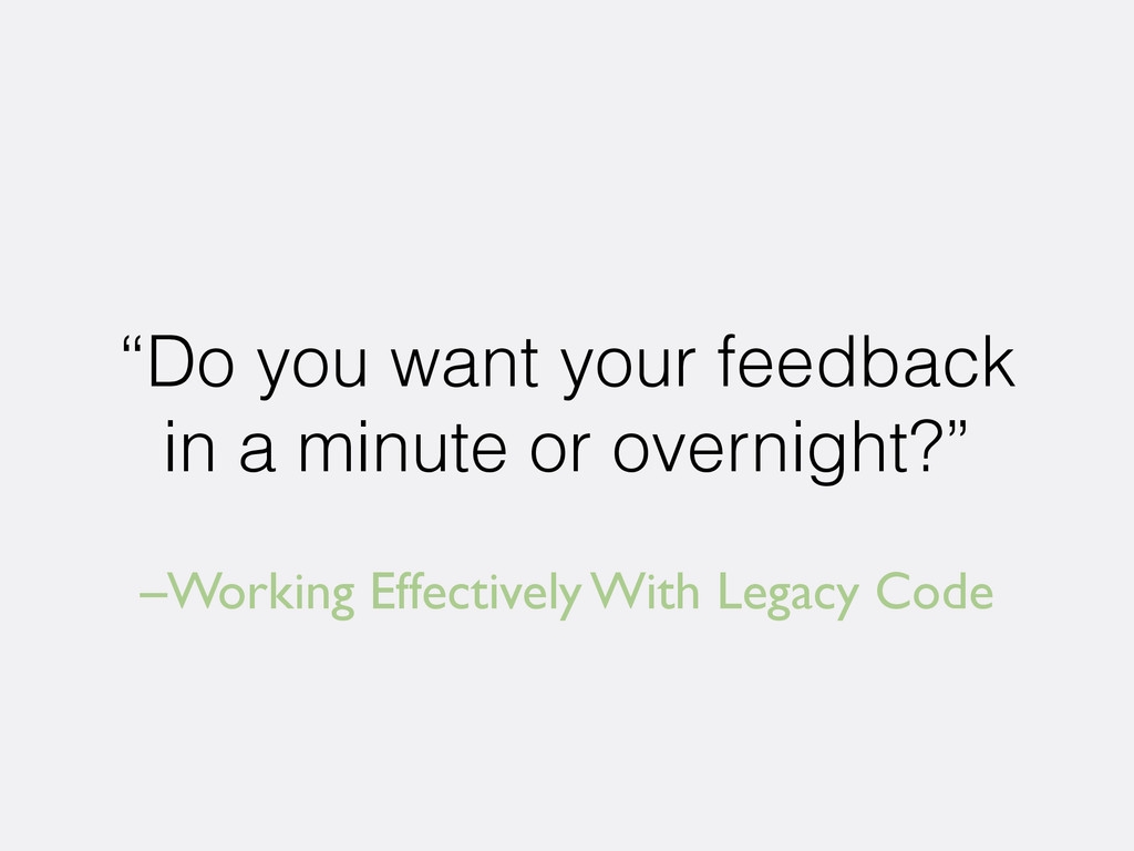 "–Working Effectively With Legacy Code ""Do you w..."