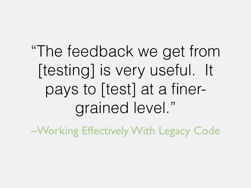 "–Working Effectively With Legacy Code ""The feed..."