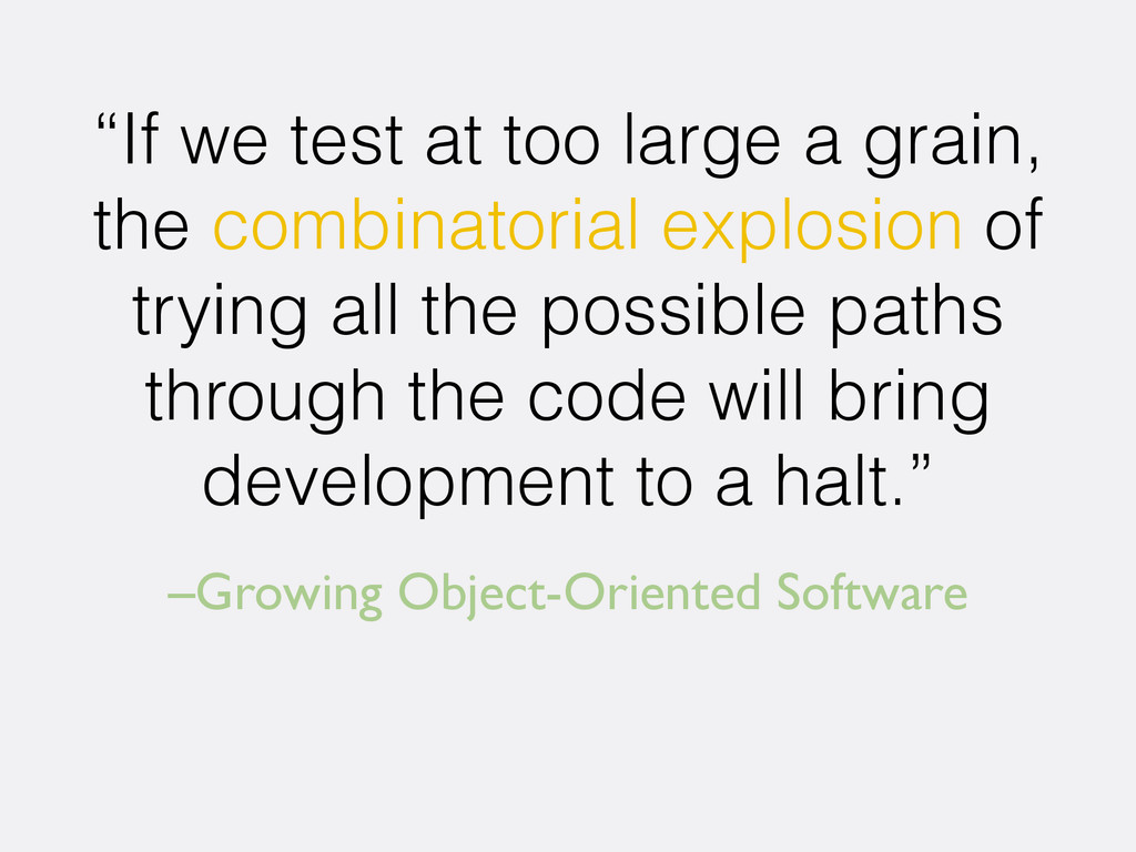 "–Growing Object-Oriented Software ""If we test a..."