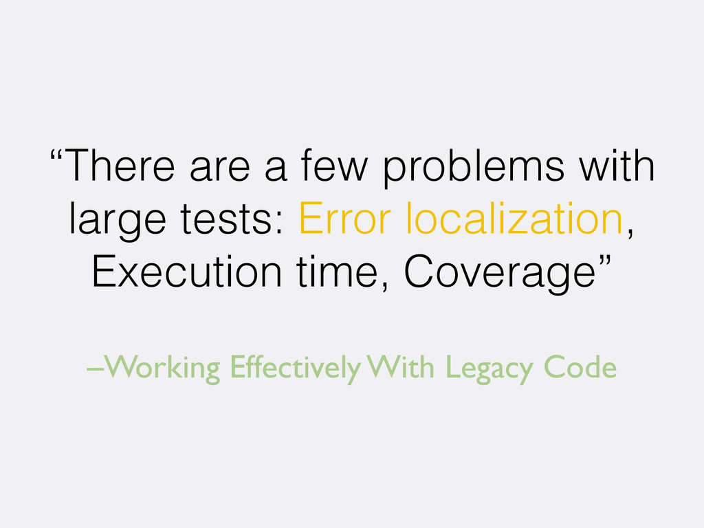 "–Working Effectively With Legacy Code ""There ar..."