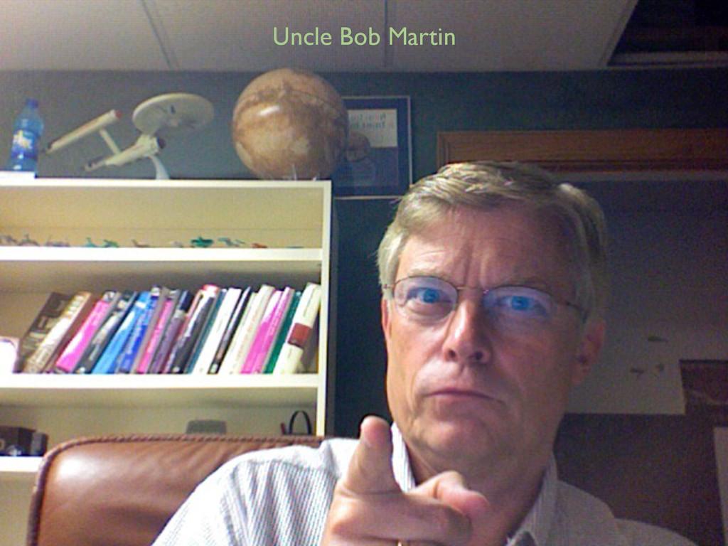 Uncle Bob Martin