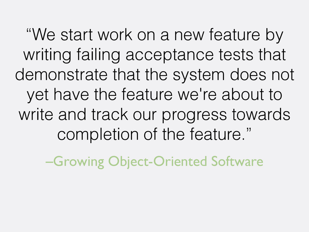 """–Growing Object-Oriented Software """"We start wor..."""