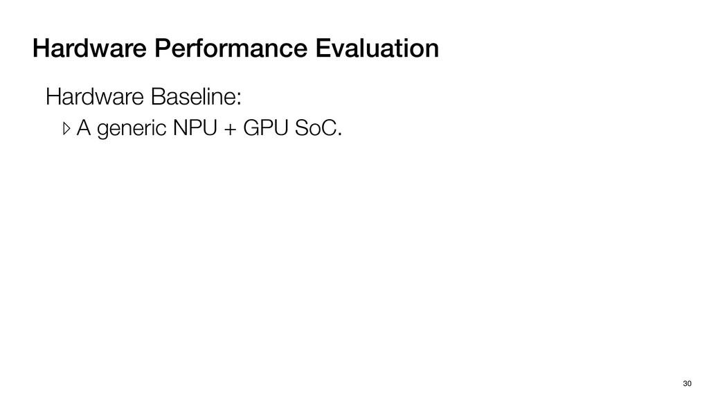 Hardware Performance Evaluation 30 Hardware Bas...