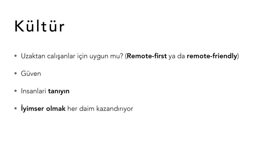 • Uzaktan calışanlar için uygun mu? (Remote-firs...